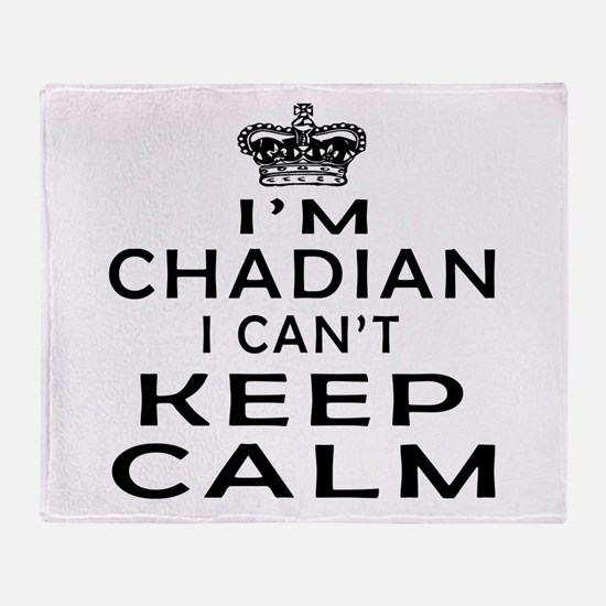 I Am Chadian I Can Not Keep Calm Throw Blanket