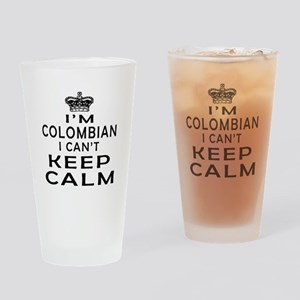 I Am Colombian I Can Not Keep Calm Drinking Glass