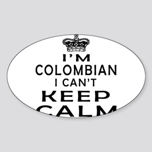 I Am Colombian I Can Not Keep Calm Sticker (Oval)