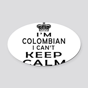 I Am Colombian I Can Not Keep Calm Oval Car Magnet