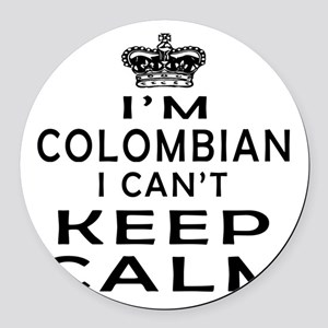 I Am Colombian I Can Not Keep Calm Round Car Magne