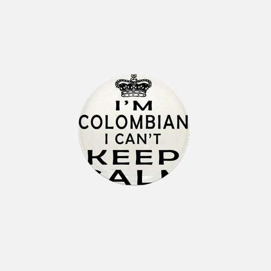I Am Colombian I Can Not Keep Calm Mini Button