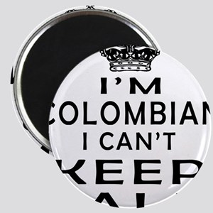 I Am Colombian I Can Not Keep Calm Magnet