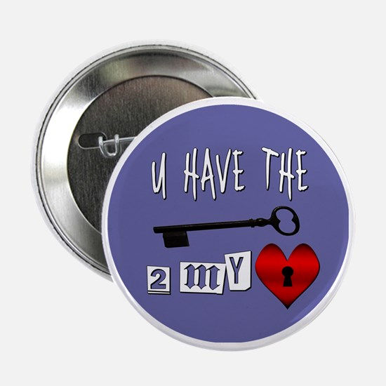 """You Have the Key to my Heart 2.25"""" Button"""