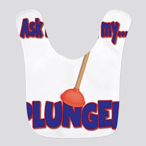 Funny Ask Me About My Plunger Plumber Design Bib
