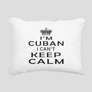 I Am Cuban I Can Not Keep Calm Rectangular Canvas