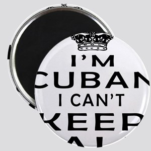 I Am Cuban I Can Not Keep Calm Magnet