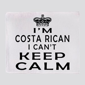 I Am Costa Rican I Can Not Keep Calm Throw Blanket