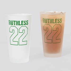 Ruthless22 Drinking Glass