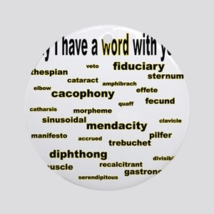 words words words goldenrod correct Round Ornament