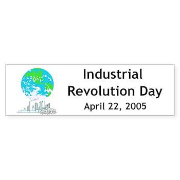 Industrial revolution earth day bumper bumper sticker industrial revolution earth day rightwingstuff conservative anti obama t shirts