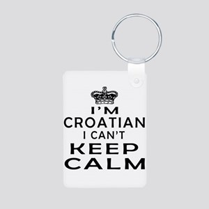 I Am Croatian I Can Not Keep Calm Aluminum Photo K