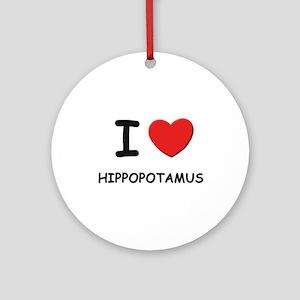 I love hippopotamus Ornament (Round)