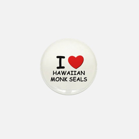 I love hawaiian monk seals Mini Button