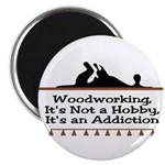 Woodworking addiction Magnet