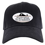 Woodworking addiction Black Cap
