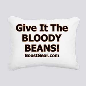 Give it the beans 4 Rectangular Canvas Pillow