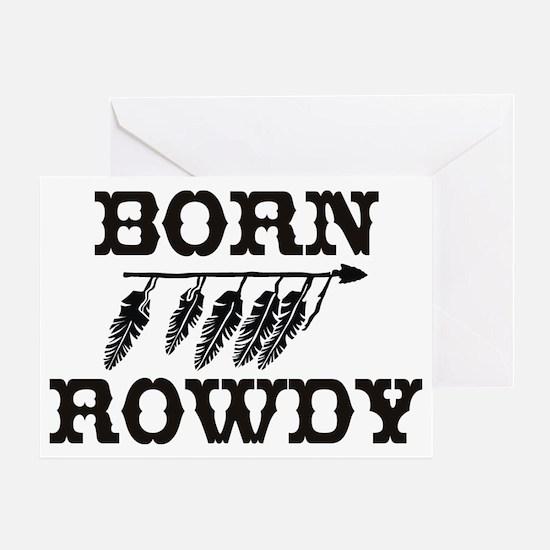 Born Rowdy Native American Greeting Card