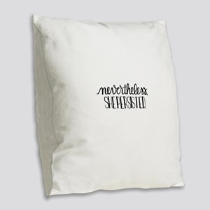 Nevertheless, she persisted Burlap Throw Pillow