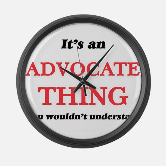 It's and Advocate thing, you Large Wall Clock