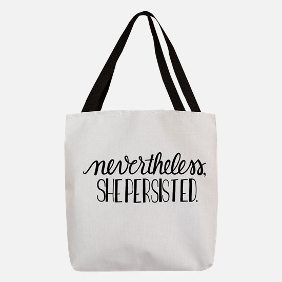 Nevertheless, she persisted Polyester Tote Bag