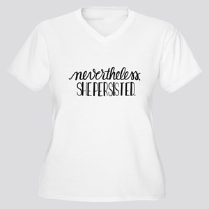 Nevertheless, she persisted Plus Size T-Shirt