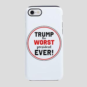 Trump, the worst president ever! iPhone 7 Tough Ca