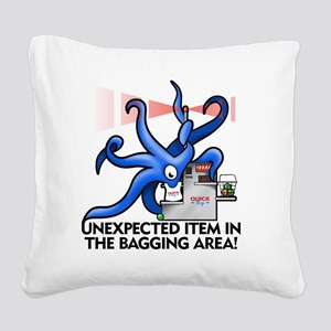 unexpected item in the baggin Square Canvas Pillow