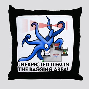 unexpected item in the bagging area t Throw Pillow