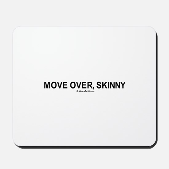 Move over, skinny / Gym humor Mousepad