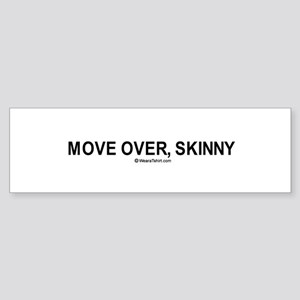 Move over, skinny / Gym humor Bumper Sticker
