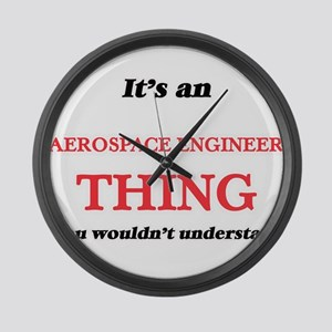 It's and Aerospace Engineer t Large Wall Clock
