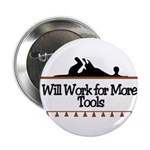 Work for more tools Button
