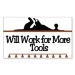 Work for more tools Rectangle Sticker