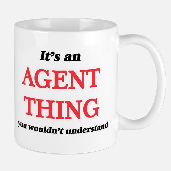 It's and Agent thing, you wouldn't un Mugs