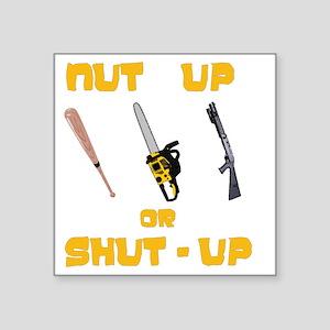 "NutUpShutUp Square Sticker 3"" x 3"""