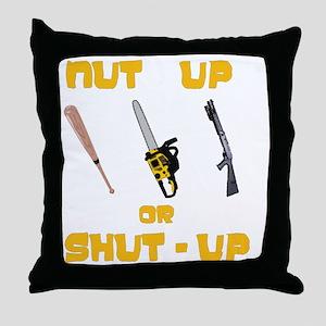 NutUpShutUp Throw Pillow