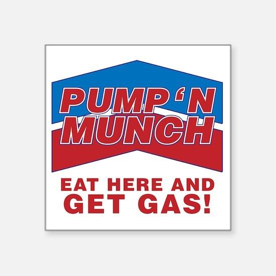 "pump n munch Square Sticker 3"" x 3"""