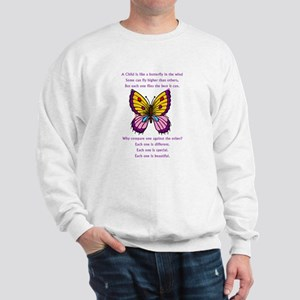 A Child Is Like a Butterfly-  Sweatshirt