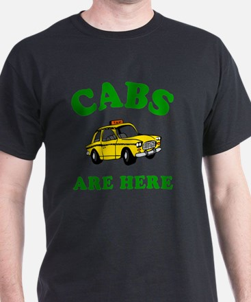Cabs are here - gr T-Shirt