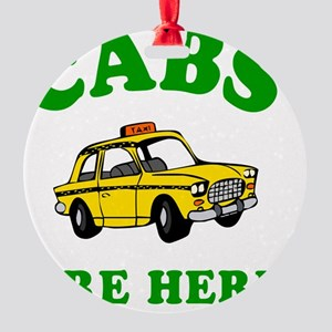 Cabs are here - gr Round Ornament
