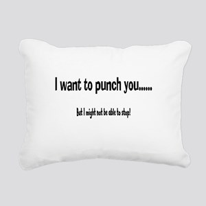 I want to punch you Rectangular Canvas Pillow