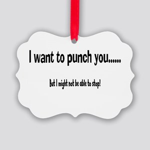 I want to punch you Picture Ornament