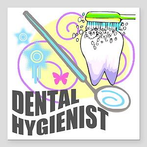 """Dental Hygienst Gifts 5 Square Car Magnet 3"""" x 3"""""""
