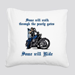 Some will walk some will ride Square Canvas Pillow
