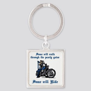 Some will walk some will ride Square Keychain