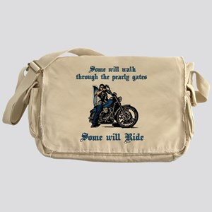 Some will walk some will ride Messenger Bag