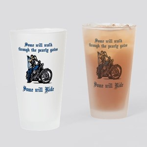 Some will walk some will ride Drinking Glass