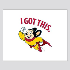 Mighty Mouse - I Got This Posters