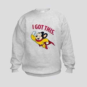 Mighty Mouse - I Got This Sweatshirt